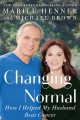 Go to record Changing normal : how I helped my husband beat cancer