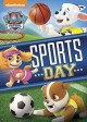 Go to record Paw patrol. Sports day!