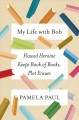Go to record My life with Bob : flawed heroine keeps book of books, plo...