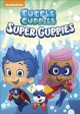Go to record Bubble Guppies. Super Guppies.