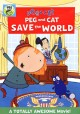 Go to record Peg+Cat. Peg and Cat save the world.