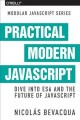 Go to record Practical modern JavaScript : dive into ES6 and the future...