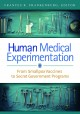 Go to record Human medical experimentation : from smallpox vaccines to ...