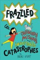 Go to record Frazzled : ordinary mishaps and inevitable catastrophes