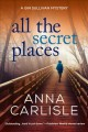 Go to record All the secret places : a Gin Sullivan mystery