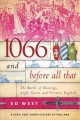 Go to record 1066 and before all that : the Battle of Hastings, Anglo-S...