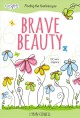 Go to record Brave beauty : finding the fearless you