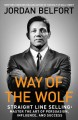 Go to record Way of the wolf : straight line selling : master the art o...