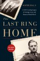 Go to record The last ring home : a POW's lasting legacy of courage, lo...