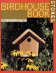 Go to record Stokes birdhouse book : the complete guide to attracting n...
