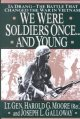 Go to record We were soldiers once -and young : Ia Drang, the battle th...