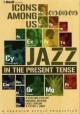 Go to record Icons among us : jazz in the present tense