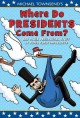 Go to record Michael Townsend's Where do presidents come from? : and ot...