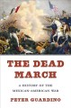 Go to record The dead march : a history of the Mexican-American War