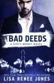 Go to record Bad deeds : a dirty money novel