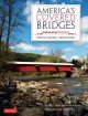 Go to record America's covered bridges : practical crossings -- nostalg...