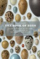 Go to record The book of eggs : a life-size guide to the eggs of six hu...