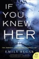 Go to record If you knew her : a novel