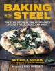 Go to record Baking with steel : the revolutionary new approach to perf...