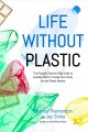 Go to record Life without plastic : the practical step-by-step guide to...