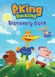 Go to record P. King Duckling. Discovery duck.