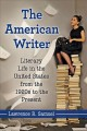 Go to record The American writer : literary life in the United States f...