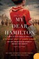 Go to record My dear Hamilton : a novel of Eliza Schuyler Hamilton