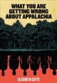 Go to record What you are getting wrong about Appalachia