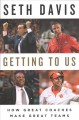 Go to record Getting to us : how great coaches make great teams