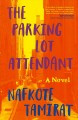 Go to record The parking lot attendant : a novel
