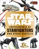 Go to record Star Wars encyclopedia of starfighters and other vehicles