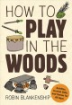 Go to record How to play in the woods
