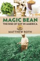 Go to record Magic bean : the rise of soy in America