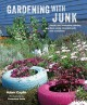 Go to record Gardening with junk : simple and innovative planting ideas...