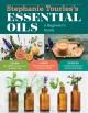 Go to record Stephanie Tourles's essential oils : a beginner's guide