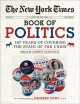 Go to record The New York Times book of politics : 167 years of coverin...