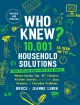 Go to record Who knew? 10,001 household solutions : money-saving tips, ...