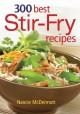 Go to record 300 best stir-fry recipes