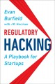 Go to record Regulatory hacking : a playbook for startups