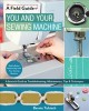 Go to record You and your sewing machine : a sewist's guide to troubles...