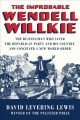 Go to record The improbable Wendell Willkie : the businessman who saved...