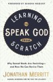 Go to record Learning to speak God from scratch : why sacred words are ...