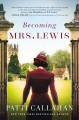 Go to record Becoming Mrs. Lewis : a novel : the improbable love story ...