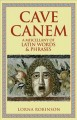 Go to record Cave canem : a miscellany of Latin worlds & phrases