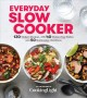 Go to record Everyday slow cooker : 130 modern recipes, with 40 gluten-...