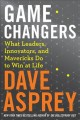 Go to record Game changers : what leaders, innovators, and mavericks do...