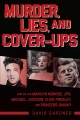 Go to record Murder, lies, and cover-ups :$bwho killed Marilyn Monroe, ...
