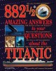 Go to record 882 1/2 Amazing answers to your questions about the Titanic