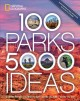 Go to record 100 parks, 5,000 ideas : where to go, when to go, what to ...