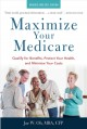 Go to record Maximize your Medicare : qualify for benefits, protect you...